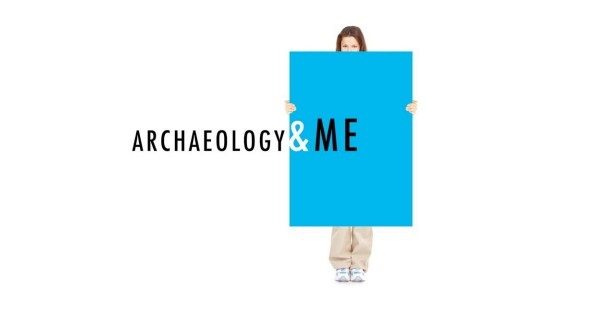 Archaeology & Me