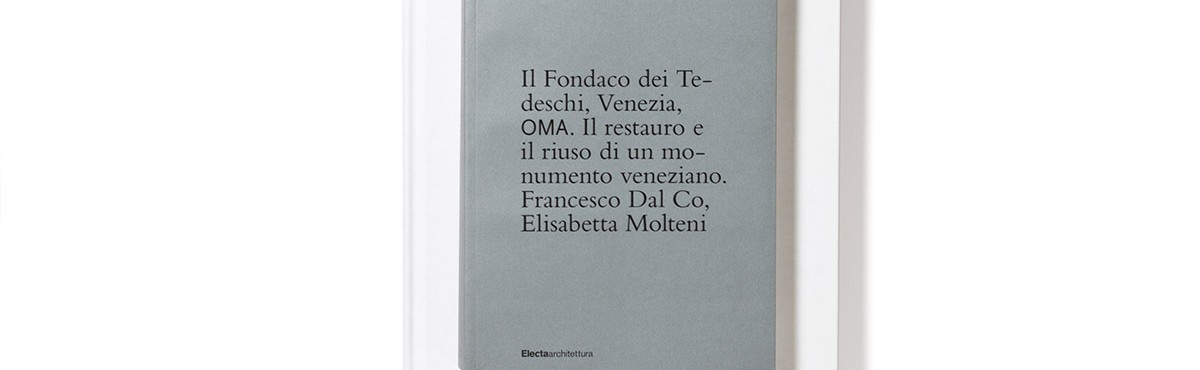 The book <em>Il Fondaco dei Tedeschi, Venezia, OMA,</em><br>is among the 50 loveliest books of 2016