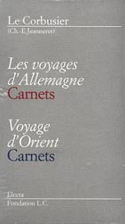 Voyages d'Allemagne. Carnets – Voyage d'Orient. Carnets