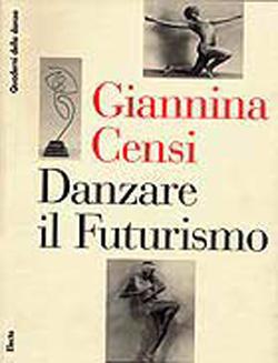 Giannina Censi. Danzare il Futurismo