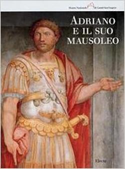 Adriano e il suo Mausoleo