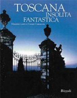 Toscana insolita fantastica