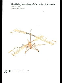 The Flying Machines of Corradino D'Ascanio