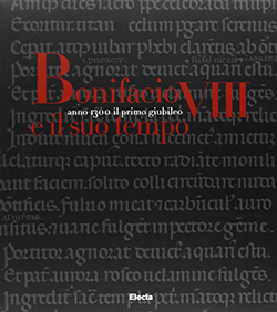 Bonifacio VIII e il suo tempo