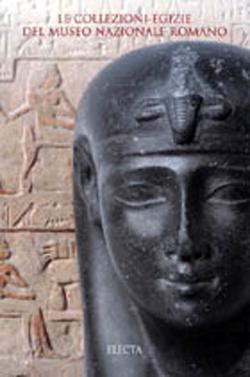 Le collezioni egizie del Museo Nazionale Romano