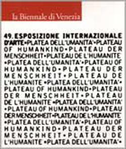 La Biennale di Venezia. 49. Esposizione Internazionale d'Arte