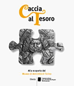 Caccia al tesoro. Alla scoperta del Museo di Antichità di Torino