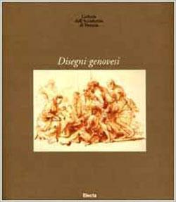 Gallerie dell'Accademia di Venezia. Disegni genovesi