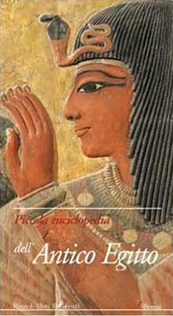 Piccola enciclopedia dell'antico egitto