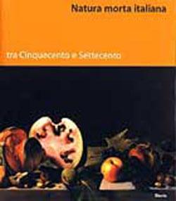 Natura morta italiana tra Cinquecento e Settecento