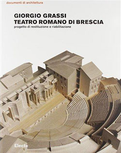 Giorgio Grassi. Teatro romano di Brescia