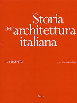 Il Seicento. Storia dell'Architettura Italiana