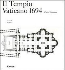 Il Tempio Vaticano 1694. Carlo Fontana