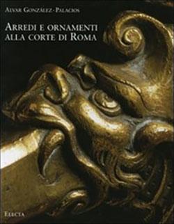 Arredi e ornamenti alla corte di Roma
