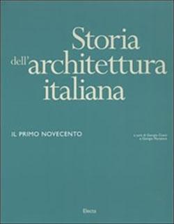 Il primo Novecento. Storia dell'architettura italiana