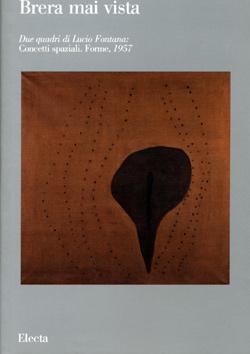 Brera mai vista. Due quadri di Lucio Fontana: Concetti spaziali. Forme, 1957