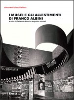 I musei e gli allestimenti di Franco Albini