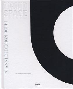 Liquid space. 70 anni di Design Boffi