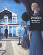 Il Surrealismo di Delvaux tra Magritte e De Chirico