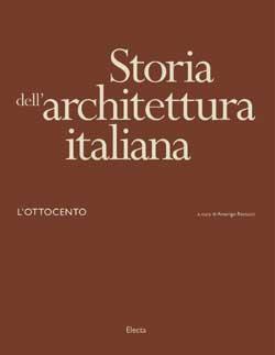 Storia dell'architettura italiana. L'Ottocento