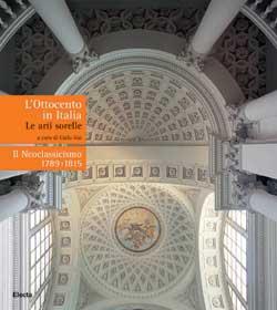 L'Ottocento in Italia. Le arti sorelle. Il Neoclassicismo 1789 -1815