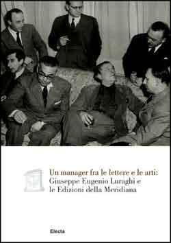 Un manager fra le lettere e le arti: Giuseppe Eugenio Luraghi e le Edizioni della Meridiana