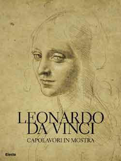 Leonardo Da Vinci. Capolavori in mostra