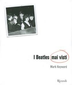 I Beatles mai visti