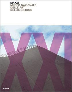 Maxxi. Museo Nazionale delle Arti del XXI secolo