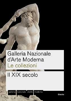 Galleria Nazionale d'Arte Moderna. Le collezioni