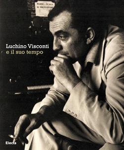 Luchino Visconti e il suo tempo