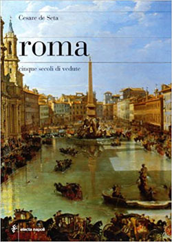 Roma. Cinque secoli di vedute