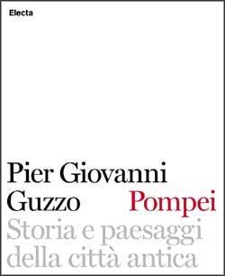 Pompei. Storia e paesaggi della città antica