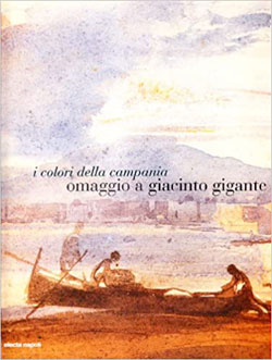 I colori della Campania. Omaggio a Giacinto Gigante