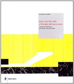 Mies Van der Rohe e il teatro del Novecento. Il teatro di Mannheim: dall'illusione all'astrazione