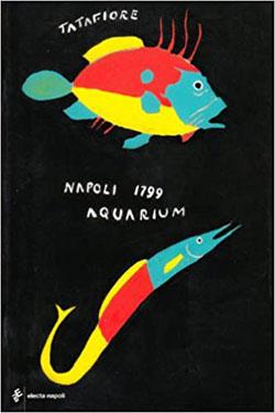 Ernesto Tatafiore. Napoli 1799 Aquarium