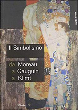 Simbolismo. Da Moreau, a Gauguin a Klimt