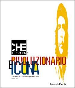 Che Guevara rivoluzionario e icona