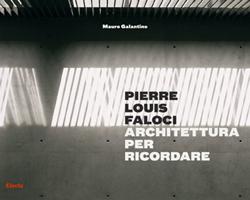 Pierre-Louis Faloci. Architettura per ricordare