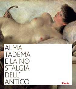 Alma Tadema e la nostalgia dell'antico
