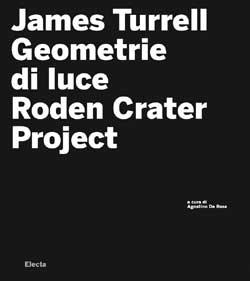James Turrell. Geometrie di luce