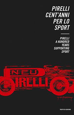 Pirelli. Cent'anni per lo sport