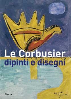 Le Corbusier dipinti e disegni