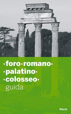 Foro Romano. Palatino. Colosseo