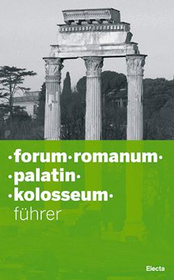 Forum Romanum. Palatin. Kolosseum