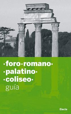 Foro Romano. Palatino. Coliseo