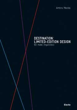 Destination: Limited-Edition Design