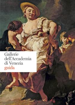 Gallerie dell'accademia di Venezia. Guida