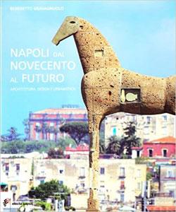 Napoli dal Novecento al futuro