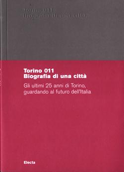 Torino 011. Biografia di una città